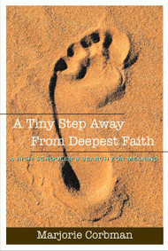A Tiny Step Away from Deepest Faith: A Teenager's Search for Meaning