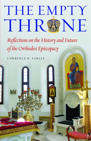 The Empty Throne: Reflections on the History and Future of the Orthodox Episcopacy
