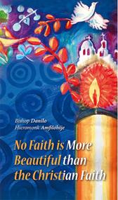 No Faith is More Beautiful than the Christian Faith