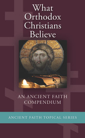 What Orthodox Christians Believe (booklet)