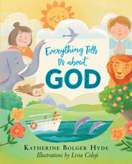 Everything Tells Us about God