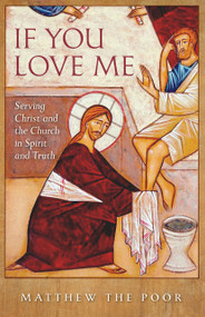 If You Love Me: Serving Christ and the Church in Spirit and Truth
