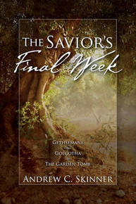 The Savior's Final Week (Paperback) *