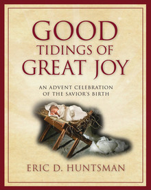 Good Tidings of Great Joy: An Advent Celebration of the Savior's Birth (Hardcover)
