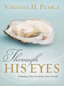 Through His Eyes: Rethinking What You Believe about Yourself (Hardcover) *