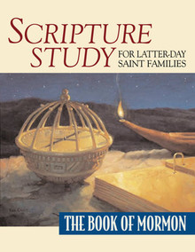 Scripture Study for Latter-day Saint Families: The Book of Mormon *