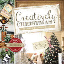 Creatively Christmas: Inspired Yuletide Decor (CD Included) - (Paperback)  While Supplies Last*