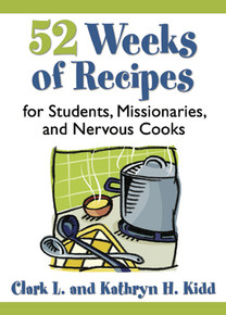 52 Weeks of Recipes for Students, Missionaries and Nervous Cooks Cookbook (Paperback) *