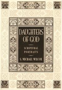 Daughters of God: Scriptural Portraits (Paperback) *