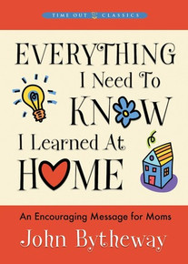 Everything I Need to Know I Learned at Home (Hardcover) *