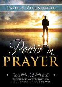 Power in Prayer: 31 Teachings to Strengthen Our Connection with Heaven - Paperback *