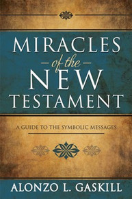 Miracles of the New Testament: A Guide to the Symbolic Messages - Hardback *