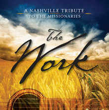 The Work: A Nashville Tribute to the Missionaries (CD) *