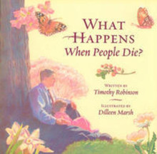 What Happens When People Die? (Hardcover) *