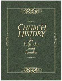 Church History for Latter-day Saint Families (Hardcover) *
