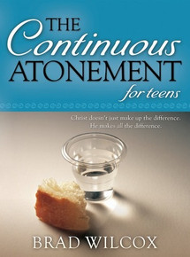 The Continuous Atonement for Teens (Paperback) *