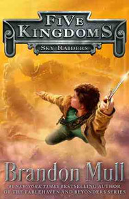 Five Kingdoms Vol 1:  Sky Raiders (Paperback) *
