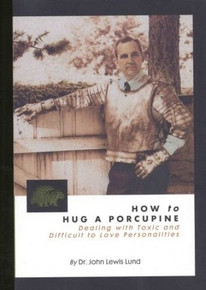 How to Hug a Porcupine: Dealing with Toxic & Difficult to Love Personalities CD *