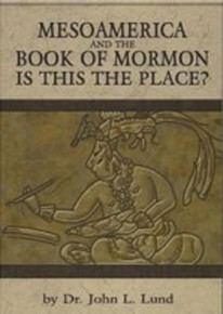 Mesoamerica and the Book of Mormon: Is this the Place? (Paperback) *