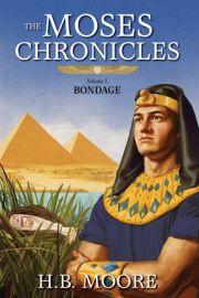 The Moses Chronicles Vol 1:  Bondage (Paperback)*