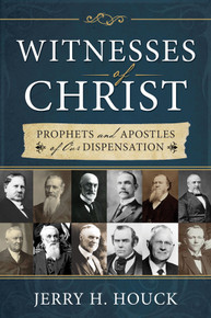 Witnesses of Christ: Prophets and Apostles of Our Dispensation - Paperback *