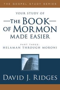 The Gospel Study Series:  The Book of Mormon Made Easier, Part 3: Helaman through Moroni (Paperback) *