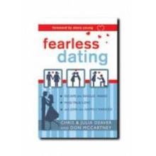 Fearless Dating: Escape the Singles' Ward, Find True Love, and Join the Happily Married *