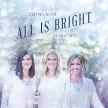 All Is Bright: A Mercy River Christmas CD