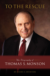 To the Rescue: The Biography of Thomas S. Monson (Paperback) *