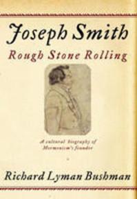 Joseph Smith: Rough Stone Rolling (Paperback) *