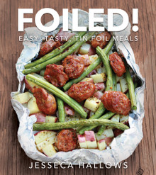 Foiled!: Easy, Tasty Tin Foil Meals (Paperback) *