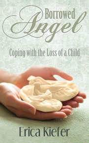 Borrowed Angel Coping with the Loss of a Child (Paperback) *
