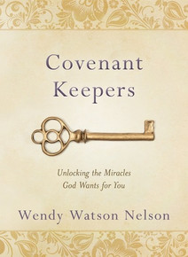 Covenant Keepers Unlocking the Miracles God Wants for You (Hardcover) *