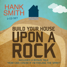 Build Your House upon a Rock  (Talk on CD)  *