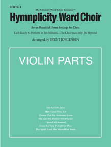 Hymnplicity Ward Choir - Book 4 Violin Parts *