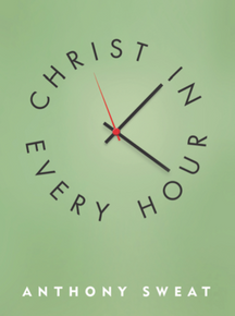 Christ in Every Hour (Hardback) *