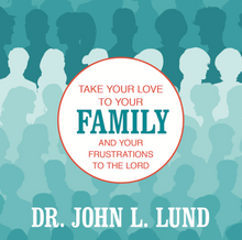 Take Your Love to Your Family and Your Frustrations to the Lord (Talk on CD) *
