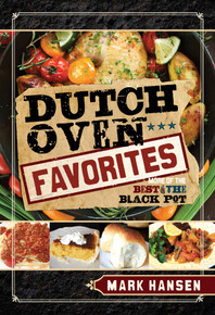 Dutch Oven Favorites: More of the Best from the Black Pot (Paperback) *
