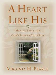 A Heart Like His: Making Space for God's Love in Your Life (Paperback) *
