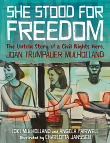 She Stood for Freedom The Untold Story of a Civil Rights Hero, Joan Trumpauer Mulholland (Hardcover) *