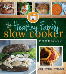The Healthy Family Slow Cooker Cookbook - (Paperback) *