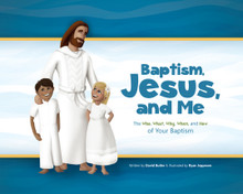 Baptism, Jesus, and Me The Who, What, Why, When, and How of Your Baptism (Paperback) *