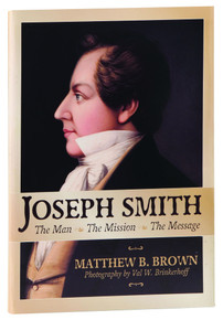 Joseph Smith: The Man, The Mission, The Message (Paperback) *