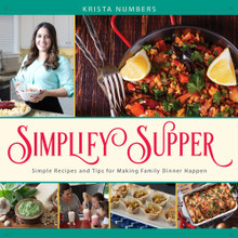 Simplify Supper Simple Recipes and Tips for Making Family Dinner Happen (Paperback)*