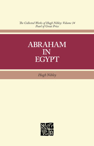 Collected Works of Hugh Nibley, Vol. 14: Abraham in Egypt (Hardcover)*