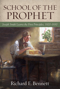 School of the Prophet: Joseph Smith Learns the First Principles, 1820-1830 (Hardcover) *