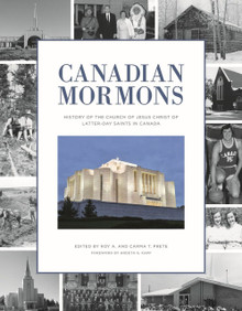 Canadian Mormons:  History of the Church of Jesus Christ of Latter-day - Saints (Hardcover)*  Now Available.