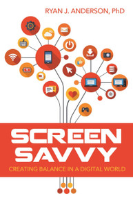 Screen Savvy: Creating Balance in a Digital World (Paperback)