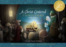 Celebrating a Christ-centered Christmas: Children's Edition (Hardcover) *