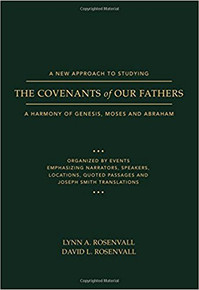 A New Approach to Studying the Covenants of Our Fathers: A Harmony of Genesis, Moses and Abraham (Paperback) *